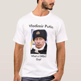 Vladimir Putin What a Great Guy Tshirt