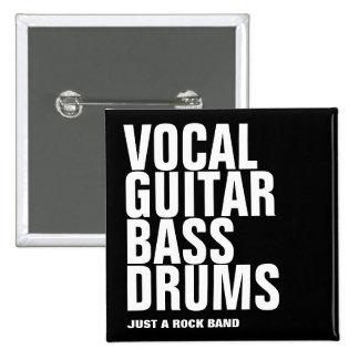 vocal, guitar, bass, drums... rock button