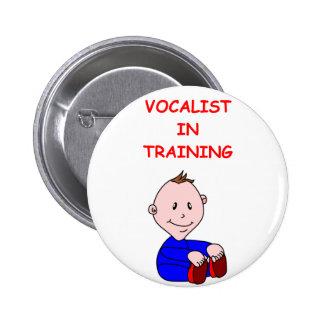 VOCALIST PINBACK BUTTON
