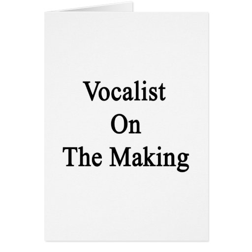 Vocalist On The Making Greeting Card