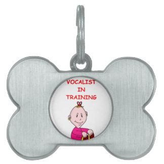 VOCALIST PET NAME TAG
