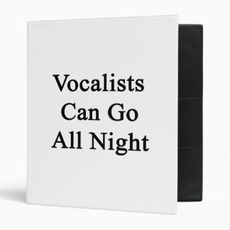 Vocalists Can Go All Night 3 Ring Binder