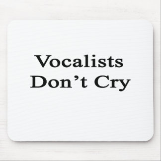 Vocalists Don't Cry Mouse Pads