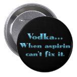 Vodka cuando aspirin no trabaja pins
