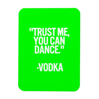 Vodka dance trust me you can funny humor laughs co magnet