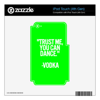 Vodka dance trust me you can funny humor laughs co iPod touch 4G decal