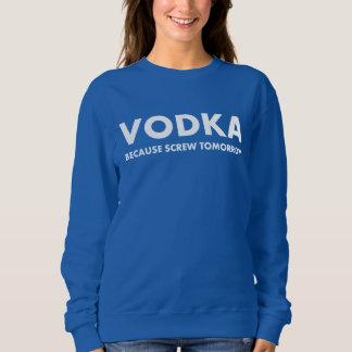 Vodka porque tornillo mañana sudadera