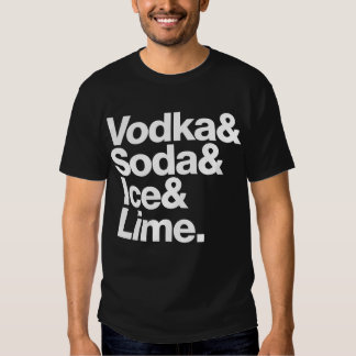 Vodka & Soda & Ice & Lime. (white lettering) T Shirts