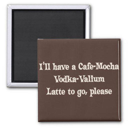 Vodka-Valium Latte de la Café-Moca Imán Para Frigorifico