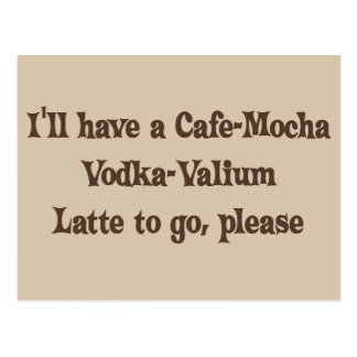 Vodka-Valium Latte de la Café-Moca Postales
