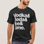 Vodka y soda y hielo y cal. (letras blancas) playera