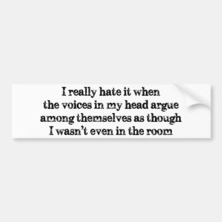 Voices In My Head Bumper Sticker