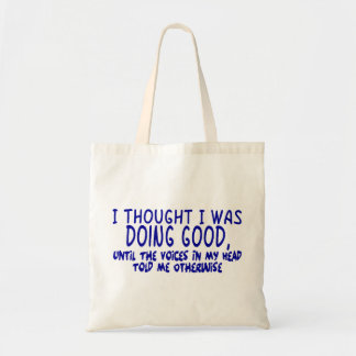Voices In My Head Told Me Otherwise Tote Bags