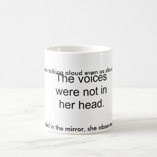 Voices were not in her head coffee mug