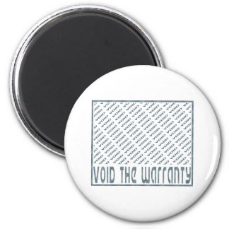 Void the Warranty Magnet