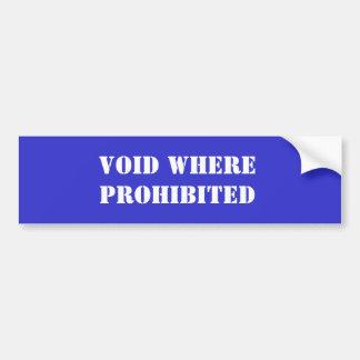 Void Where Prohibited Car Bumper Sticker