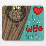vol25- love who you are mouse pad