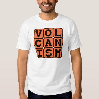 Volcanism, Eruption of Molten Rock T Shirt