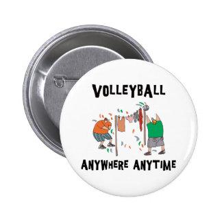 Voleibol dondequiera en cualquier momento pin redondo de 2 pulgadas