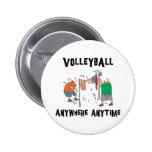 Voleibol dondequiera en cualquier momento pins