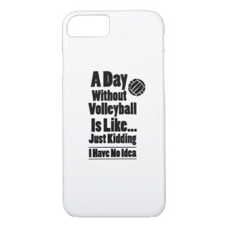 Volleyball A Day Without Volleyball Is Like iPhone 8/7 Case
