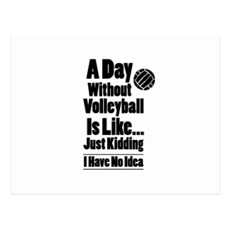 Volleyball A Day Without Volleyball Is Like Postcard