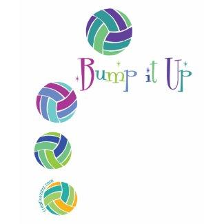 Volleyball: Bump It Up! T-shirt shirt