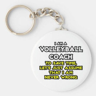 Volleyball Coach...Assume I Am Never Wrong Basic Round Button Keychain