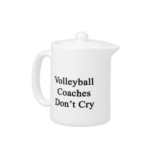 Volleyball Coaches Don't Cry