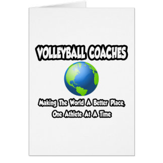 Volleyball Coaches...Making World a Better Place Cards