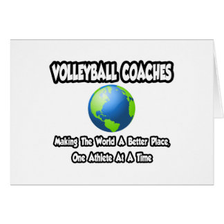 Volleyball Coaches...Making World a Better Place Greeting Card