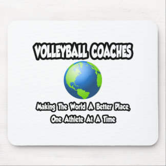 Volleyball Coaches...Making World a Better Place Mouse Pad