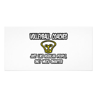 Volleyball Coaches...Regular People, Only Smarter Custom Photo Card