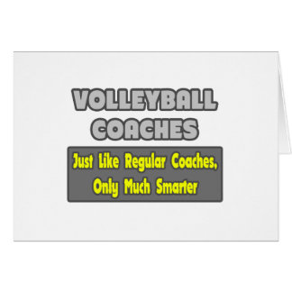 Volleyball Coaches...Smarter Greeting Card