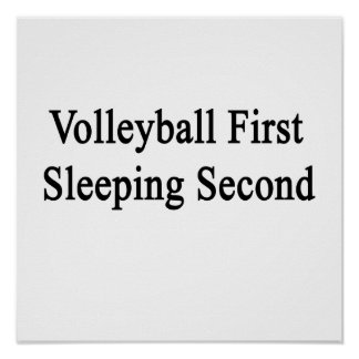 Volleyball First Sleeping Second Poster