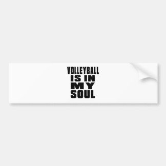 VOLLEYBALL IS IN MY SOUL CAR BUMPER STICKER