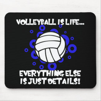 Volleyball is Life... Mouse Pad