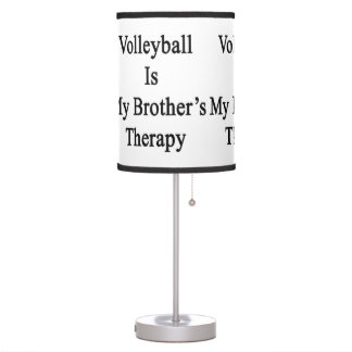 Volleyball Is My Brother's Therapy Table Lamps