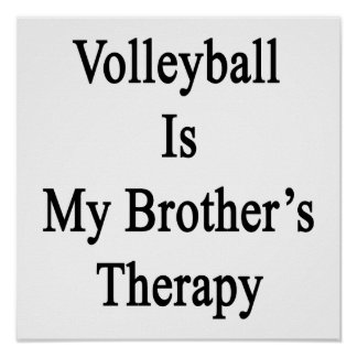 Volleyball Is My Brother's Therapy Poster