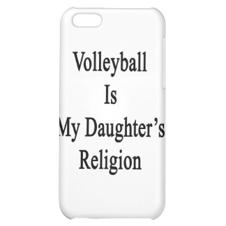 Volleyball Is My Daughter's Religion Case For iPhone 5C