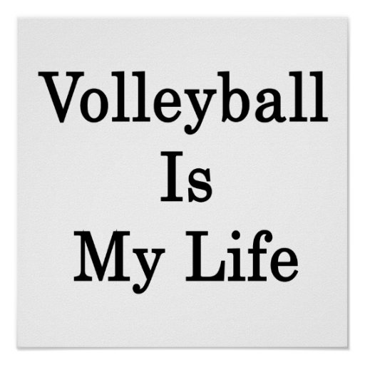 Volleyball Is My Life Quotes. QuotesGram - 42.0KB