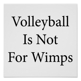 Volleyball Is Not For Wimps Poster