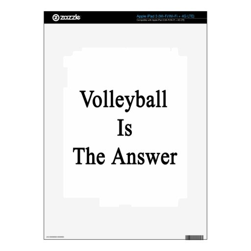 Volleyball Is The Answer iPad 3 Skins