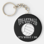Volleyball - It's Who I Am Key Chains