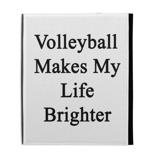 Volleyball Makes My Life Brighter iPad Cases