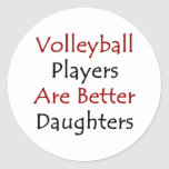 Volleyball Players Are Better Daughters Round Sticker