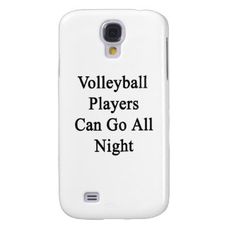 Volleyball Players Can Go All Night Galaxy S4 Cases