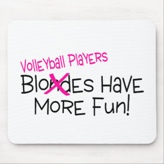 Volleyball Players Have More Fun Mouse Pad