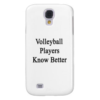 Volleyball Players Know Better Galaxy S4 Covers