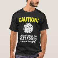 Volleyball Shirt: Caution T-Shirt
